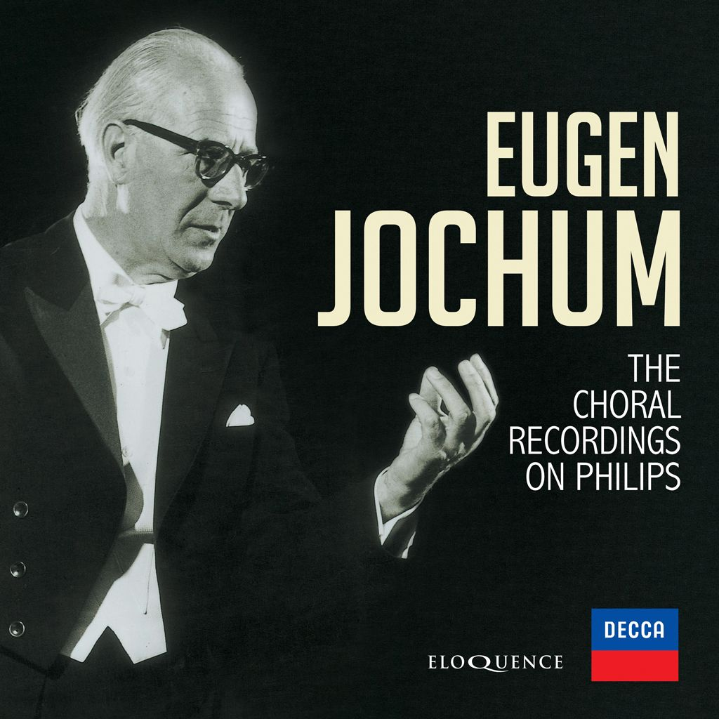 Eugen Jochum – Choral Recordings on Philips