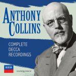 Anthony Collins – Complete Decca Recordings